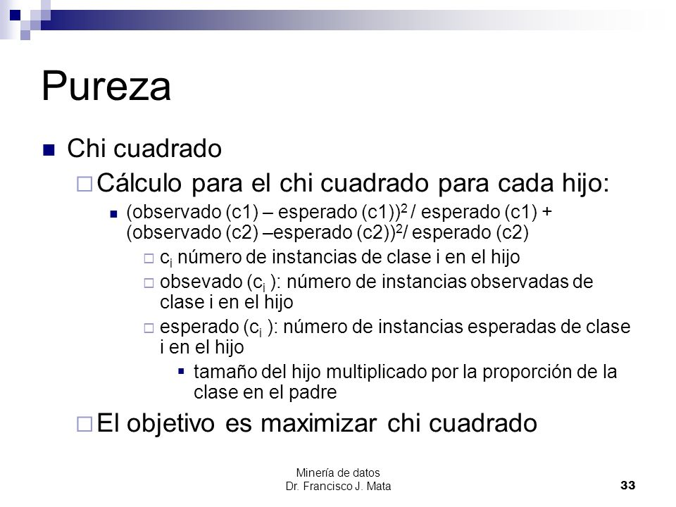 Pureza Chi cuadrado Cálculo para el chi cuadrado para cada hijo: