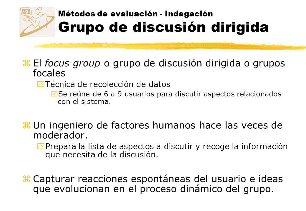 Métodos de evaluación - Indagación Grupo de discusión dirigida