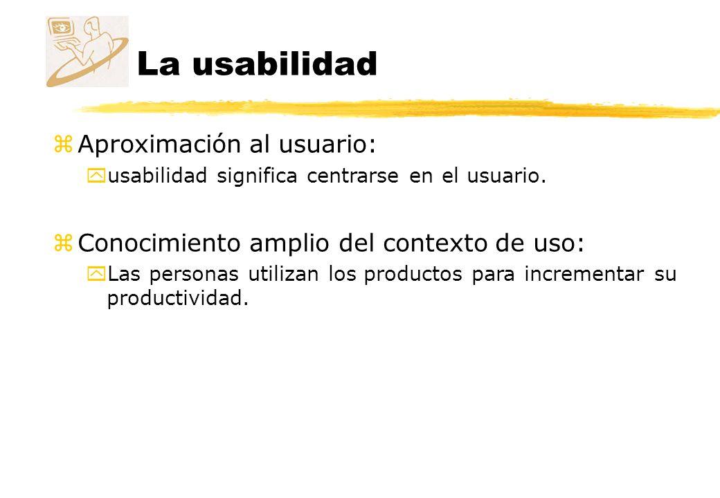 La usabilidad Aproximación al usuario: