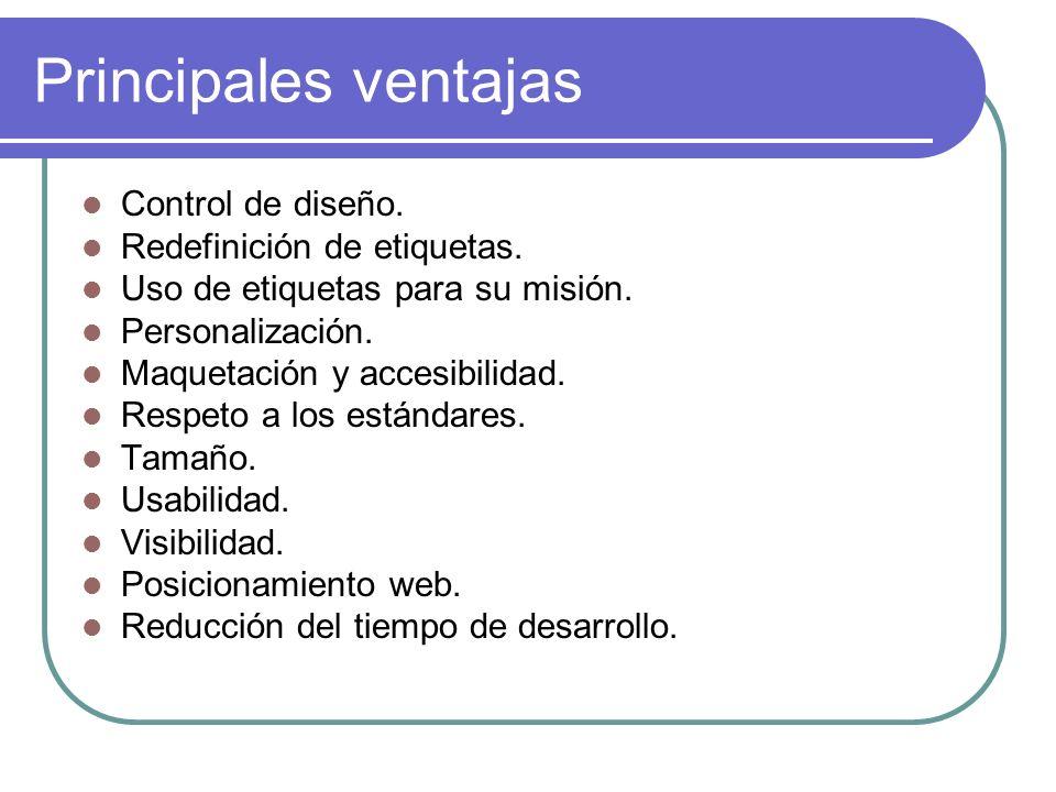Principales ventajas Control de diseño. Redefinición de etiquetas.