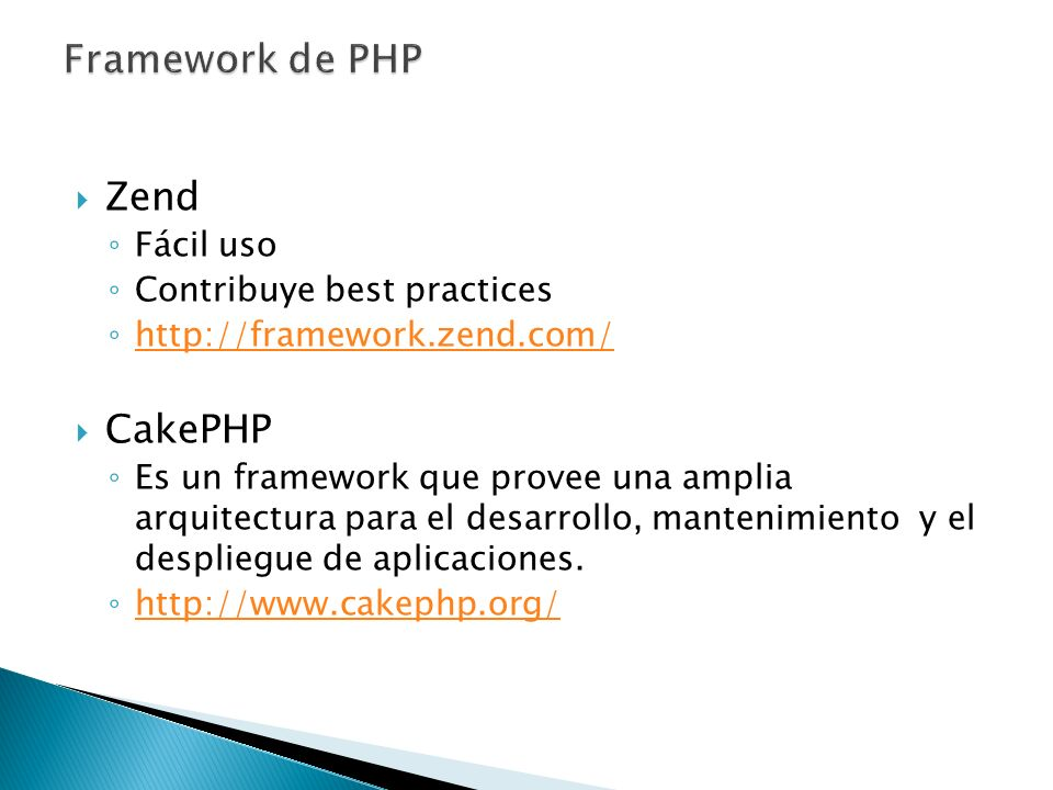 Framework de PHP Zend CakePHP Fácil uso Contribuye best practices