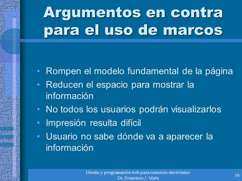 Argumentos en contra para el uso de marcos