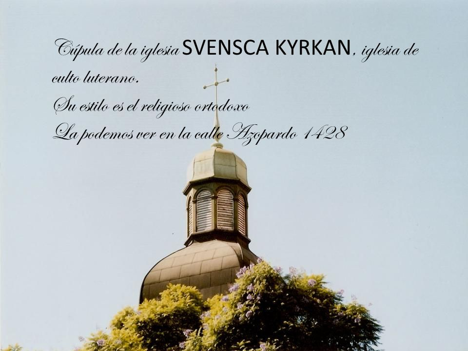 Cúpula de la iglesia SVENSCA KYRKAN, iglesia de culto luterano.