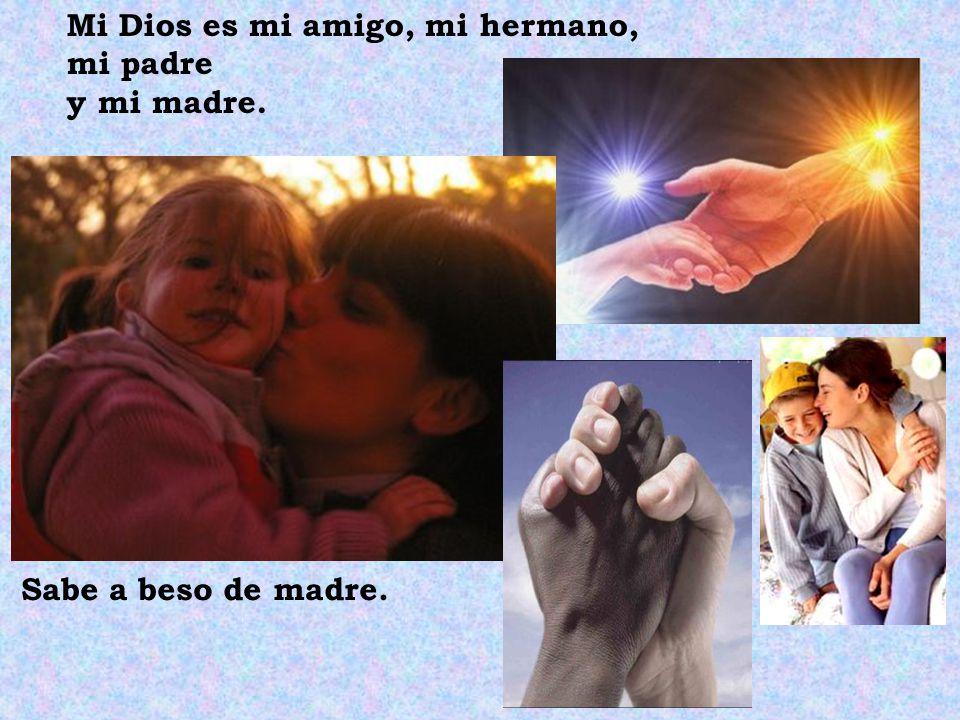 Mi Dios es mi amigo, mi hermano,