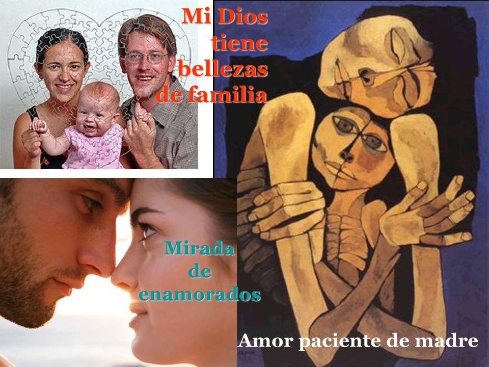 Mi Dios tiene bellezas de familia Mirada de enamorados