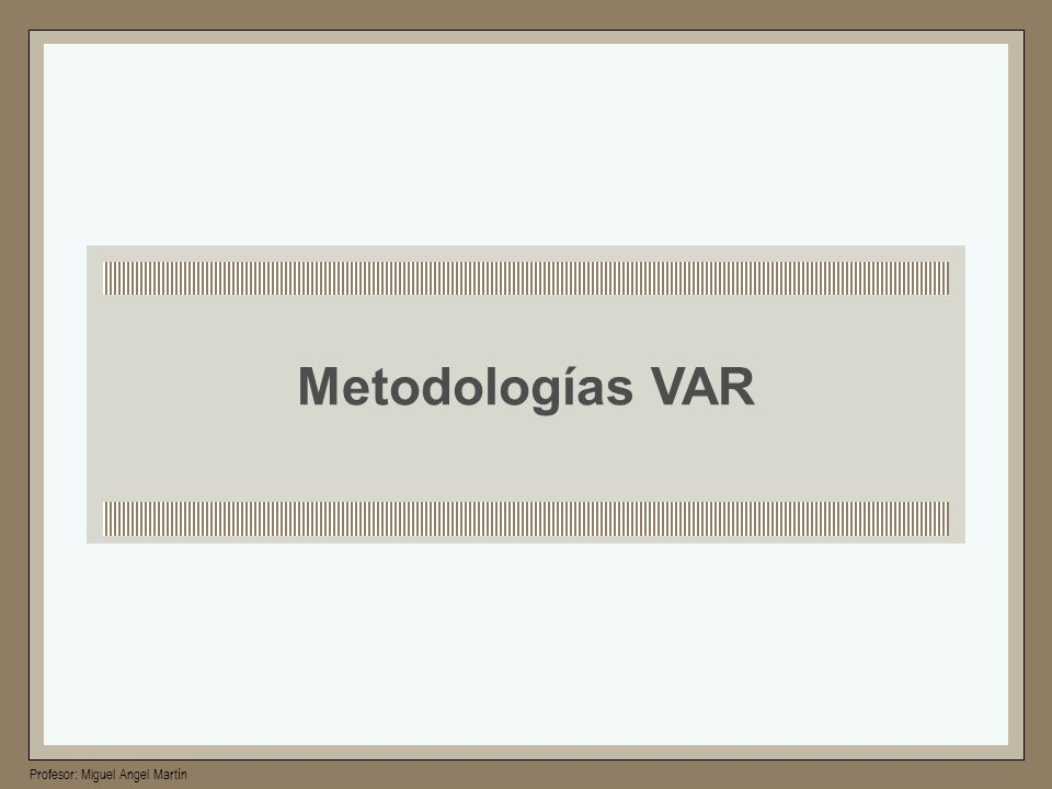 Metodologías VAR 12 12