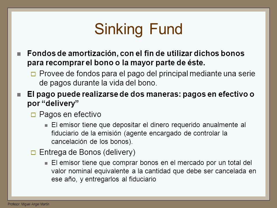 Sinking Fund Fondos de amortización, con el fin de utilizar dichos bonos para recomprar el bono o la mayor parte de éste.