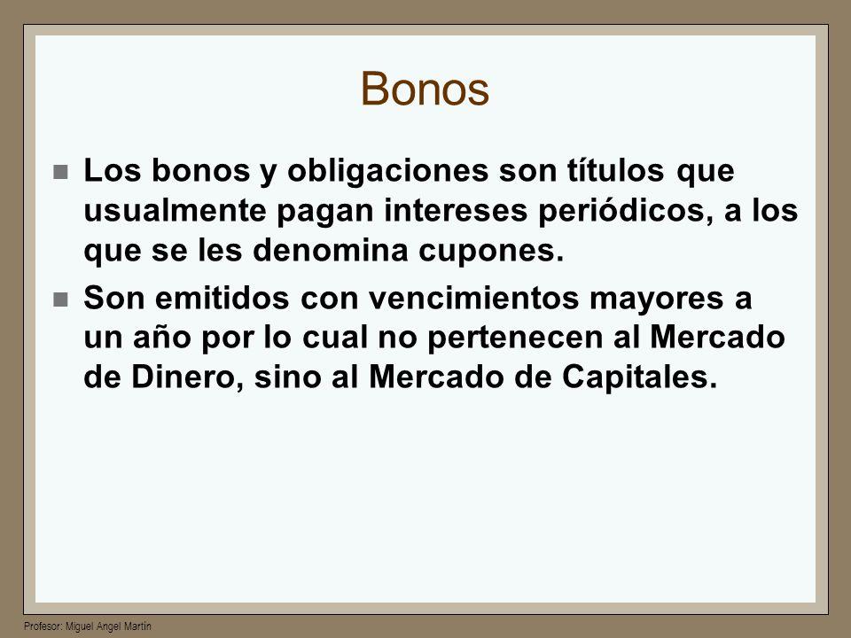 Bonos Los bonos y obligaciones son títulos que usualmente pagan intereses periódicos, a los que se les denomina cupones.