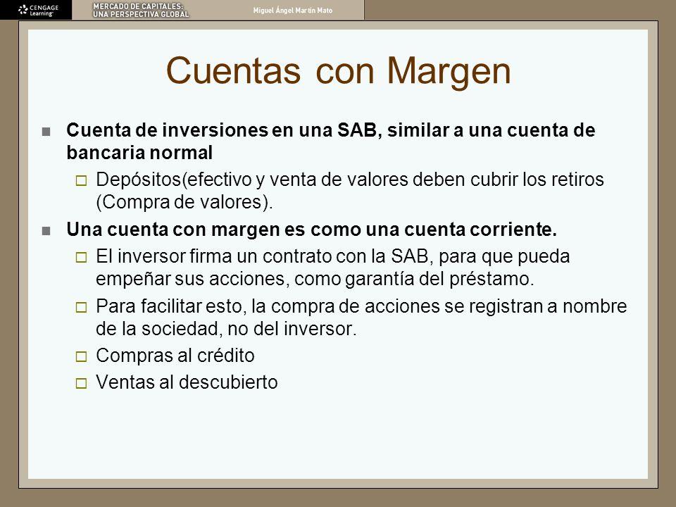 Cuentas con Margen Cuenta de inversiones en una SAB, similar a una cuenta de bancaria normal.