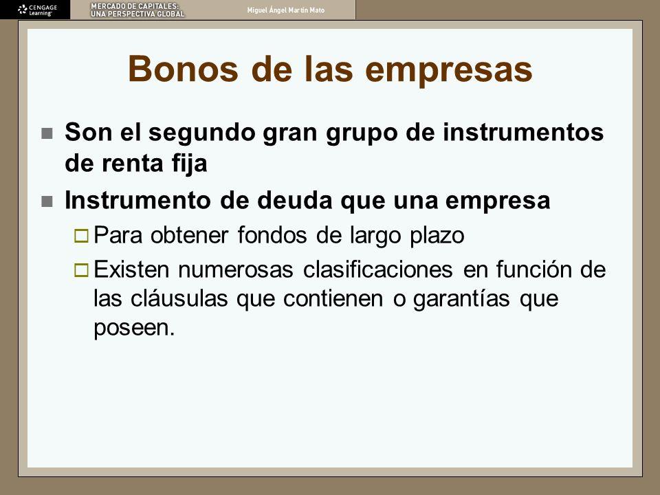 Bonos de las empresas Son el segundo gran grupo de instrumentos de renta fija. Instrumento de deuda que una empresa.