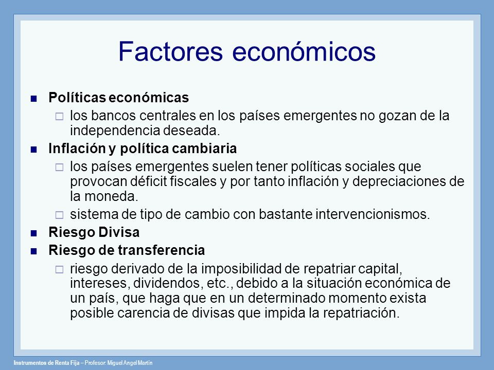 Factores económicos Políticas económicas