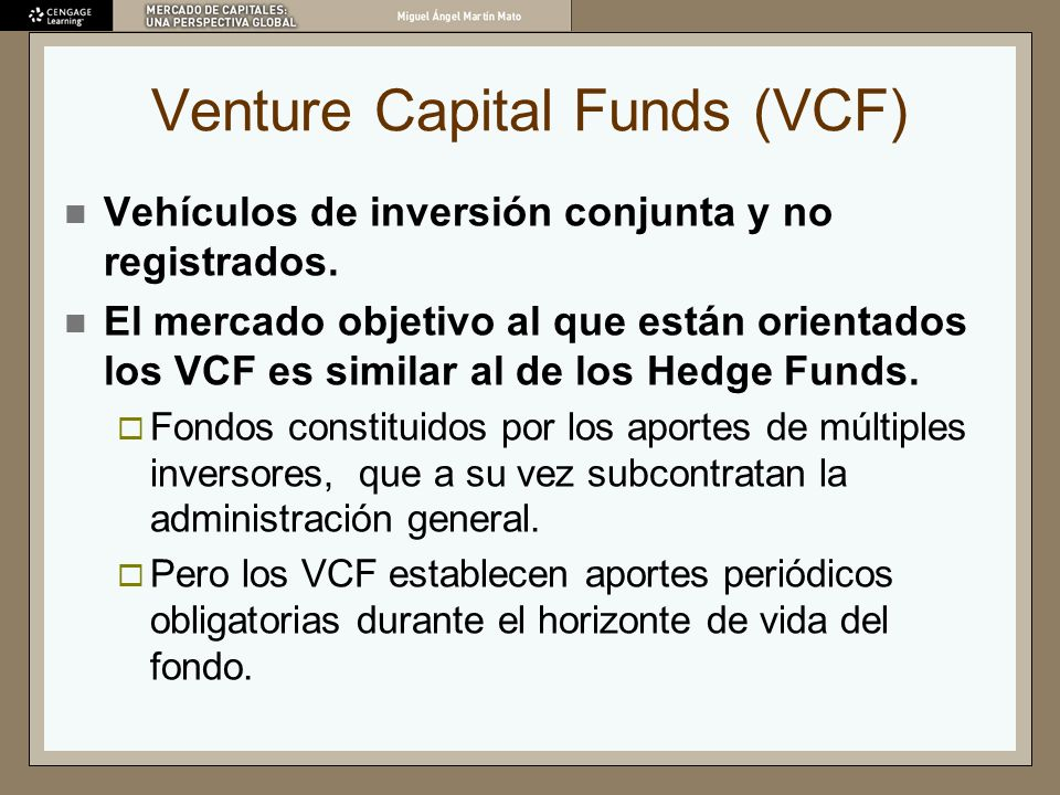 Venture Capital Funds (VCF)
