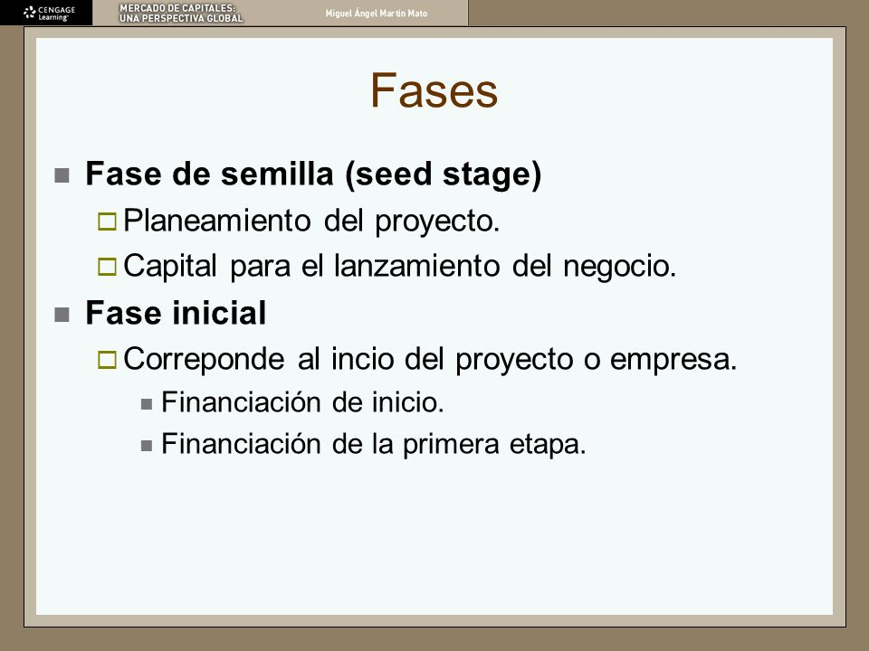 Fases Fase de semilla (seed stage) Fase inicial