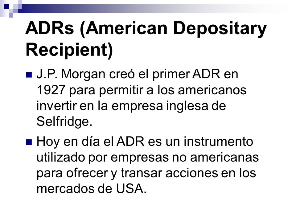 ADRs (American Depositary Recipient)