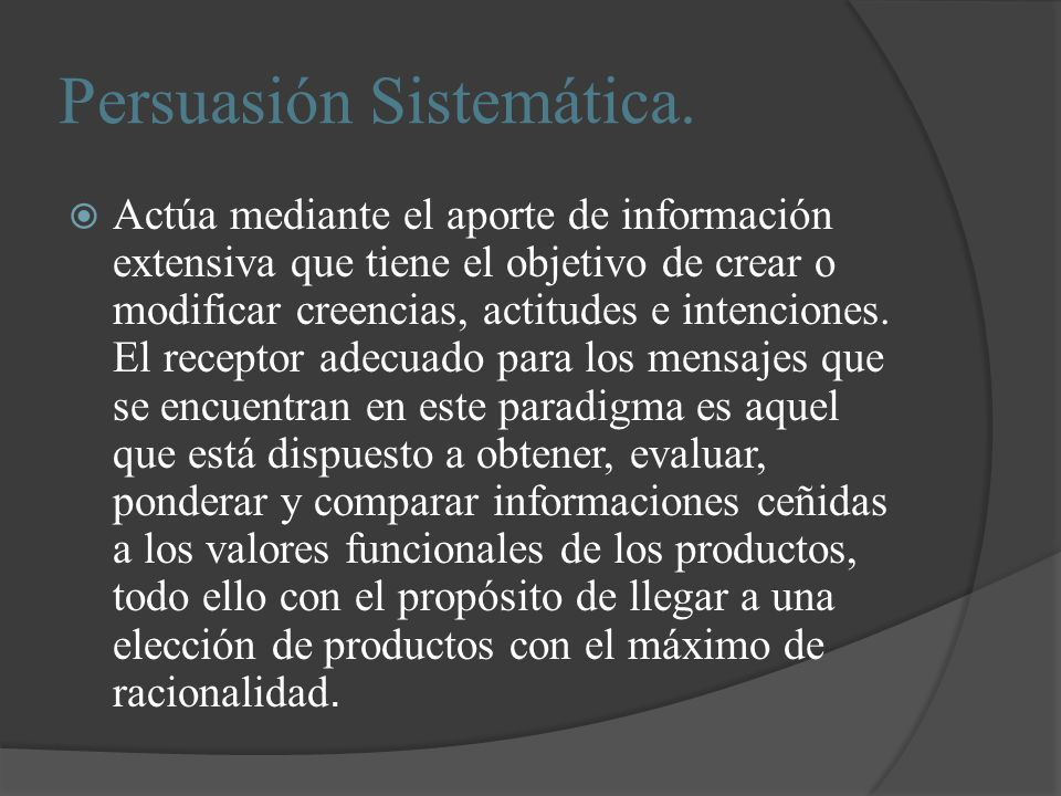 Persuasión Sistemática.