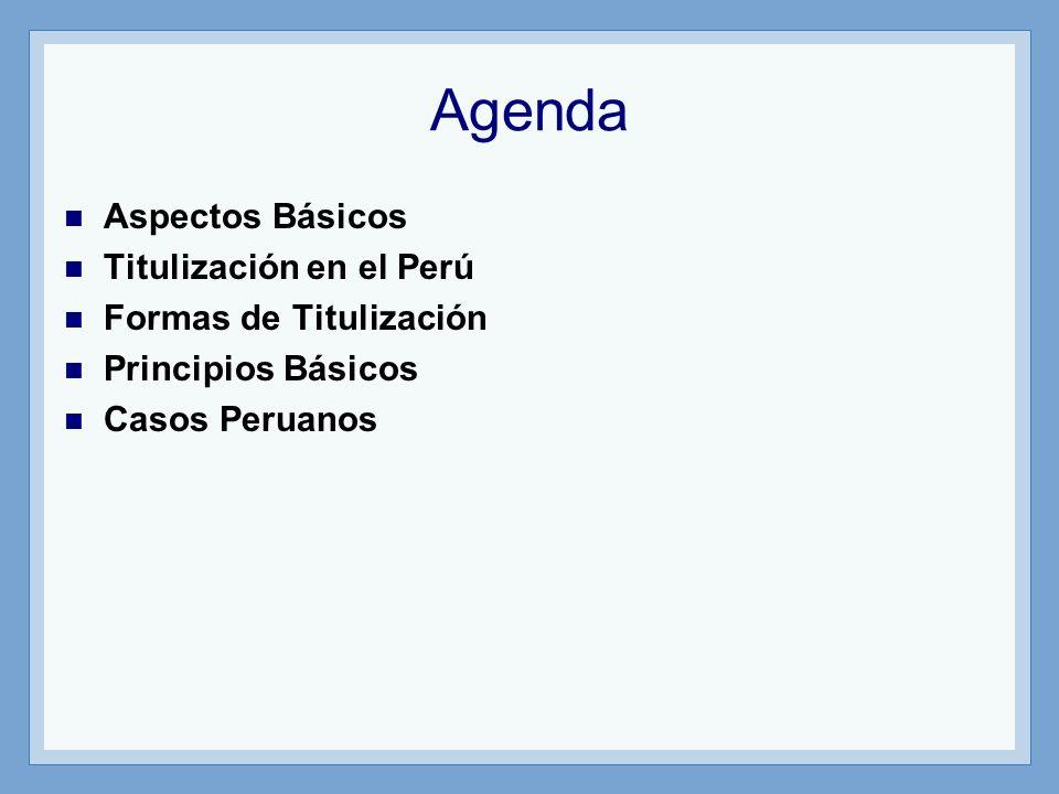 Agenda Aspectos Básicos Titulización en el Perú Formas de Titulización