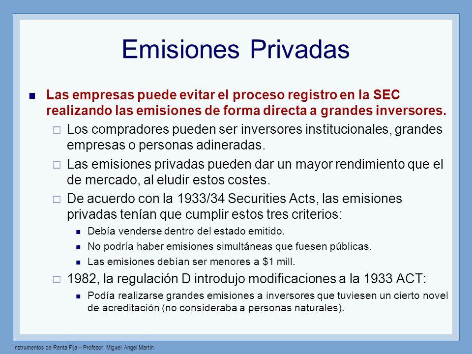 Emisiones PrivadasLas empresas puede evitar el proceso registro en la SEC realizando las emisiones de forma directa a grandes inversores.