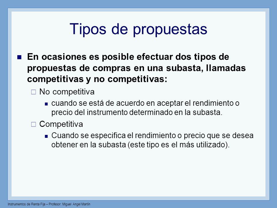Tipos de propuestasEn ocasiones es posible efectuar dos tipos de propuestas de compras en una subasta, llamadas competitivas y no competitivas: