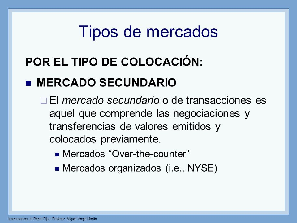 Tipos de mercados POR EL TIPO DE COLOCACIÓN: MERCADO SECUNDARIO