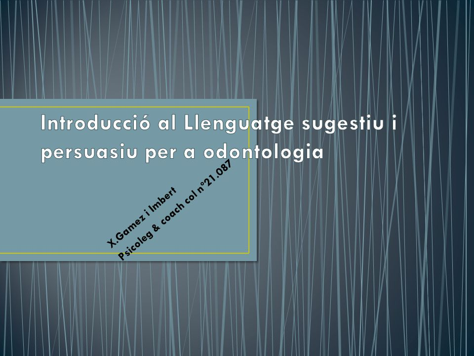 Introducció al Llenguatge sugestiu i persuasiu per a odontologia