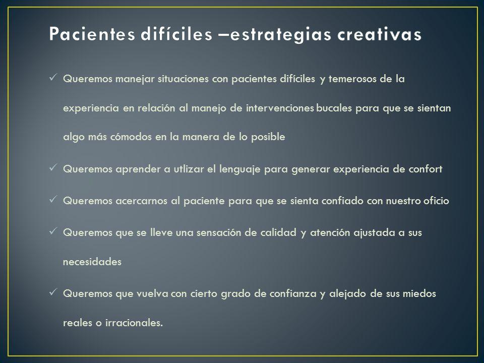 Pacientes difíciles –estrategias creativas
