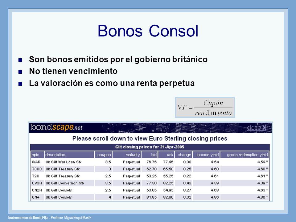 Bonos Consol Son bonos emitidos por el gobierno británico