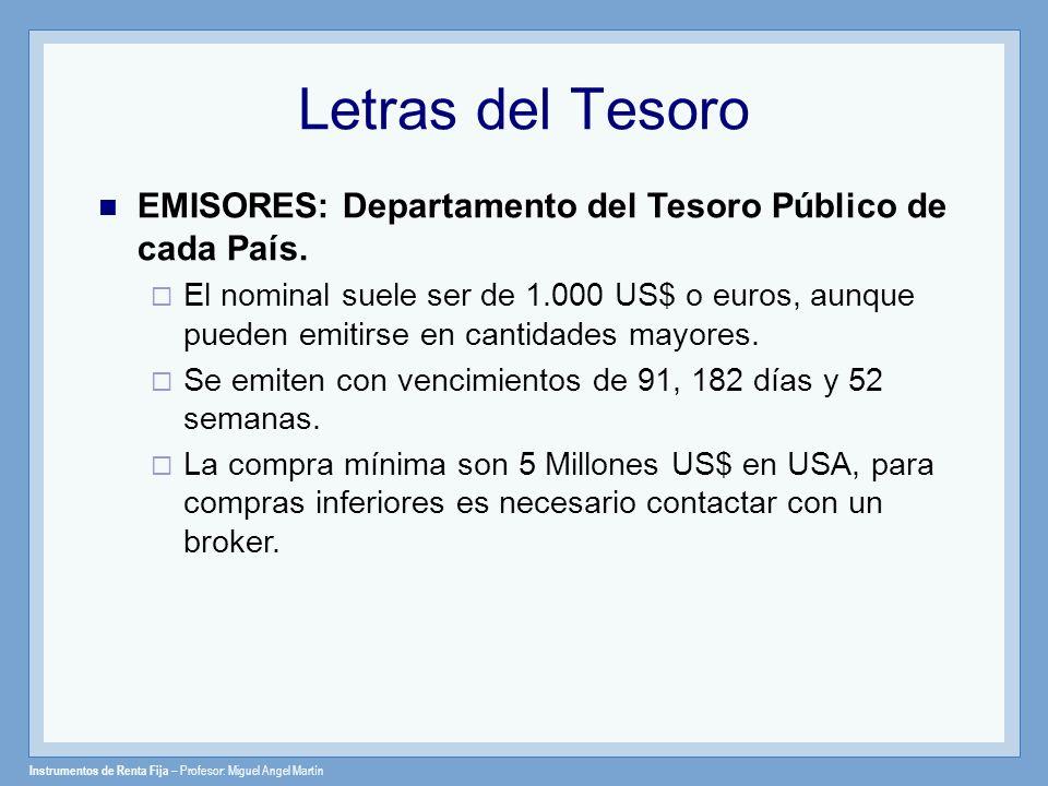 Letras del TesoroEMISORES: Departamento del Tesoro Público de cada País.