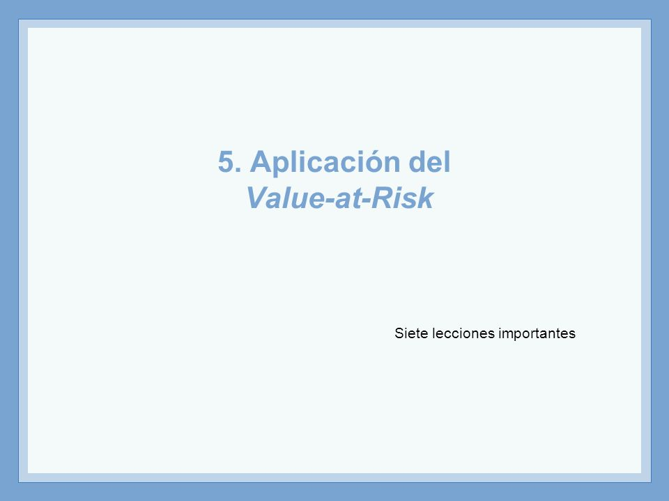 5. Aplicación del Value-at-Risk