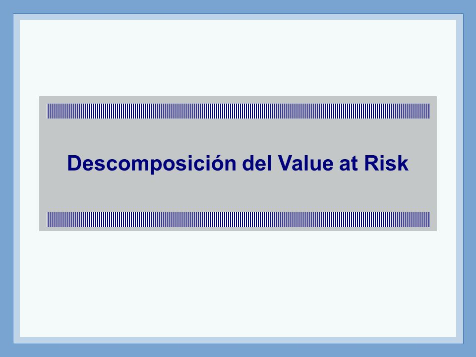 Descomposición del Value at Risk