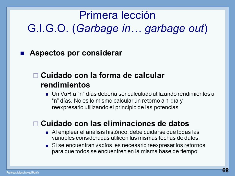 Primera lección G.I.G.O. (Garbage in… garbage out)