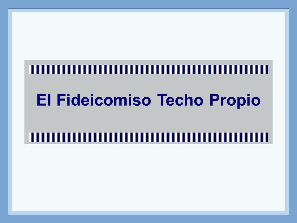 El Fideicomiso Techo Propio