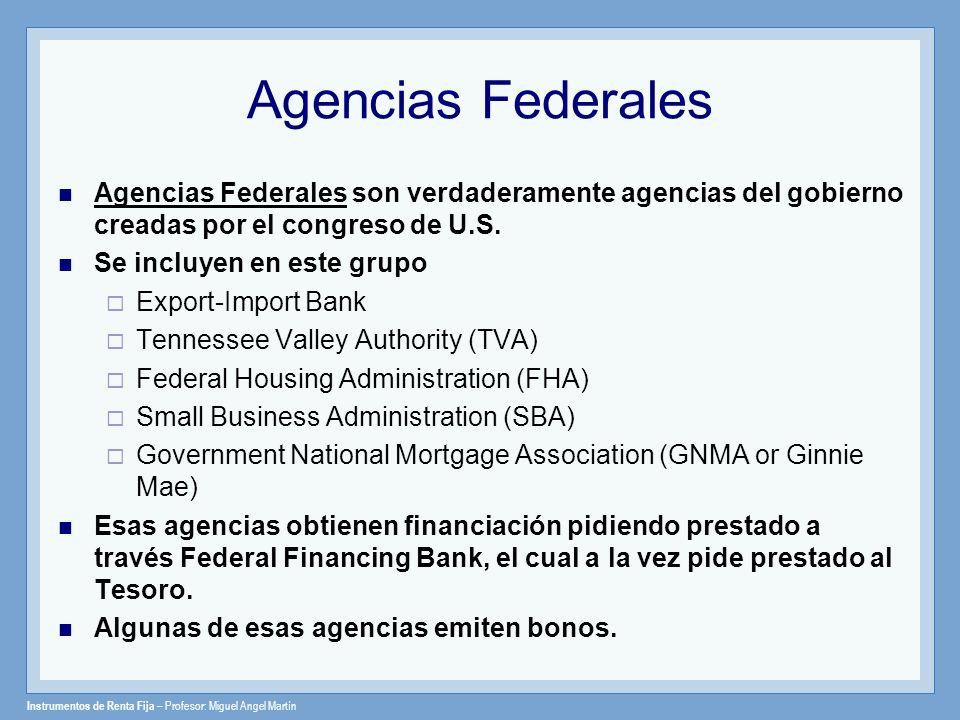 Agencias Federales Agencias Federales son verdaderamente agencias del gobierno creadas por el congreso de U.S.