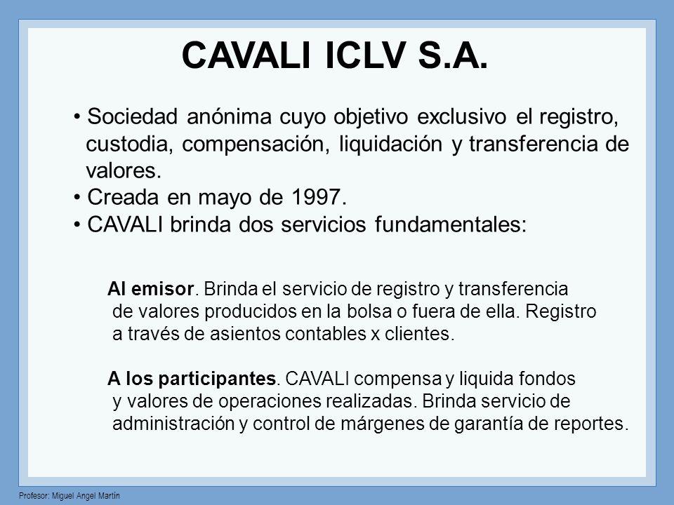 CAVALI ICLV S.A. Sociedad anónima cuyo objetivo exclusivo el registro,