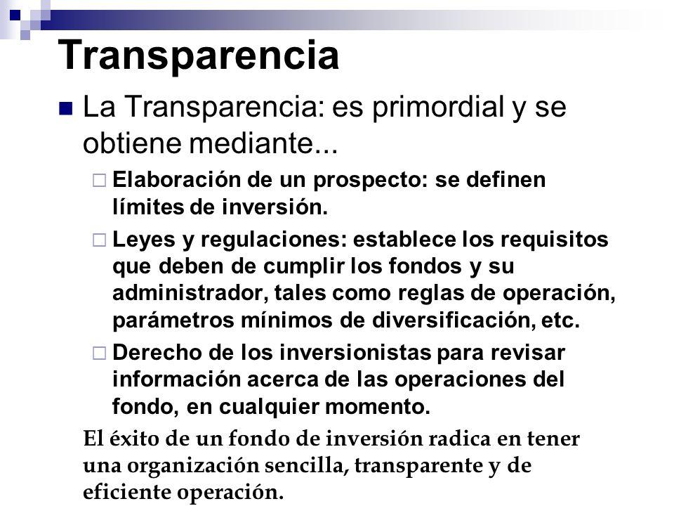 Transparencia La Transparencia: es primordial y se obtiene mediante...
