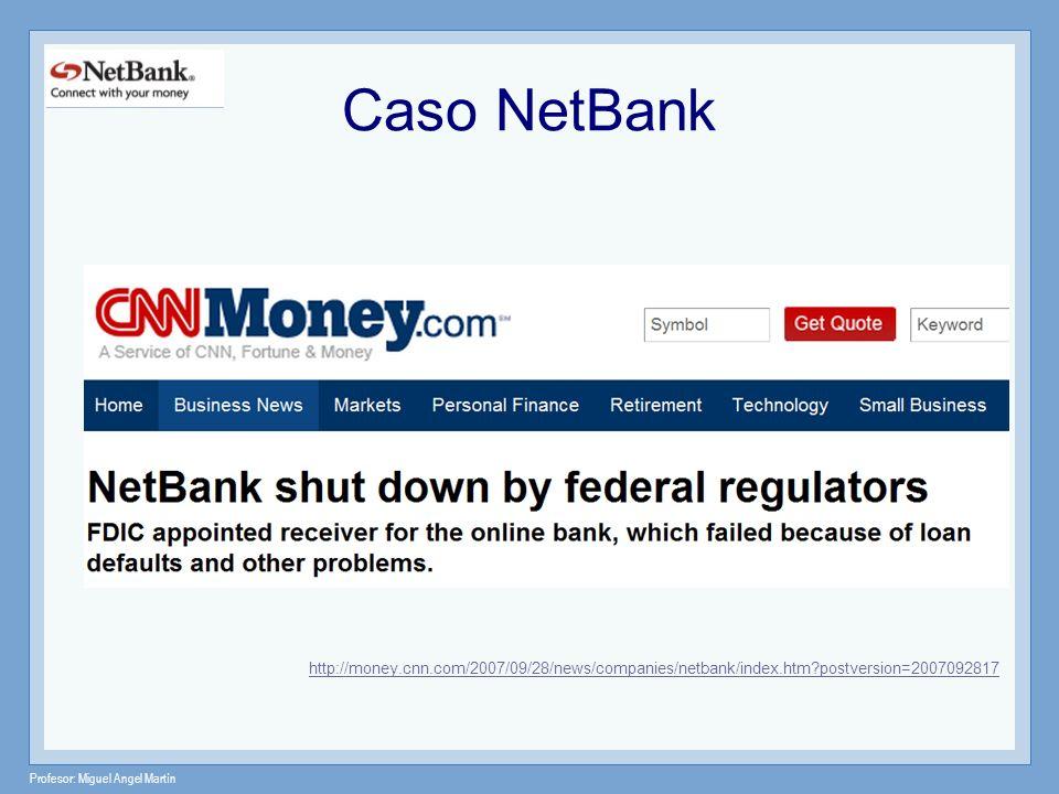 Caso NetBank http://money.cnn.com/2007/09/28/news/companies/netbank/index.htm postversion=2007092817.