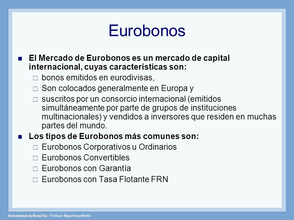 Eurobonos El Mercado de Eurobonos es un mercado de capital internacional, cuyas características son: