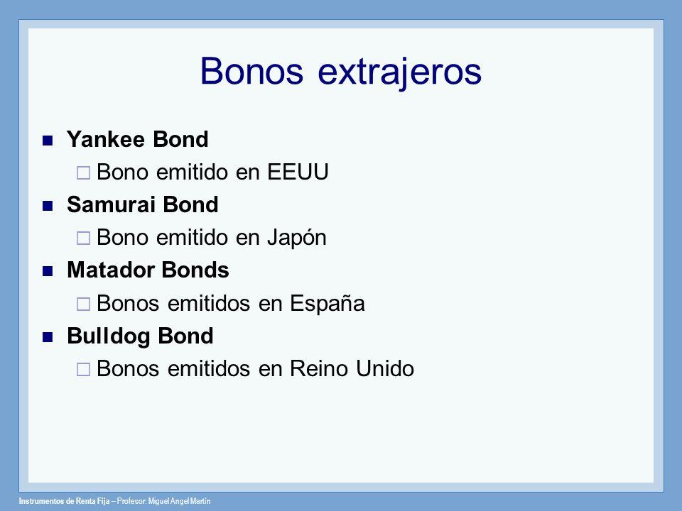 Bonos extrajeros Yankee Bond Bono emitido en EEUU Samurai Bond