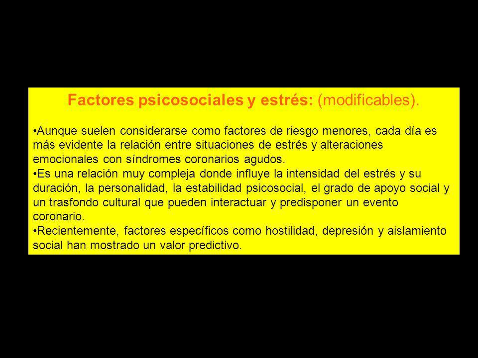 Factores psicosociales y estrés: (modificables).