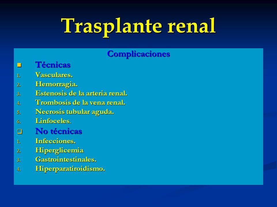 Trasplante renal Complicaciones Técnicas No técnicas Vasculares.