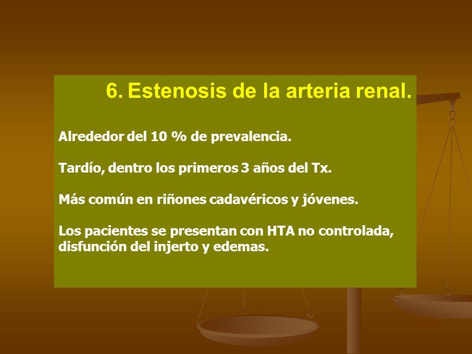 6. Estenosis de la arteria renal.