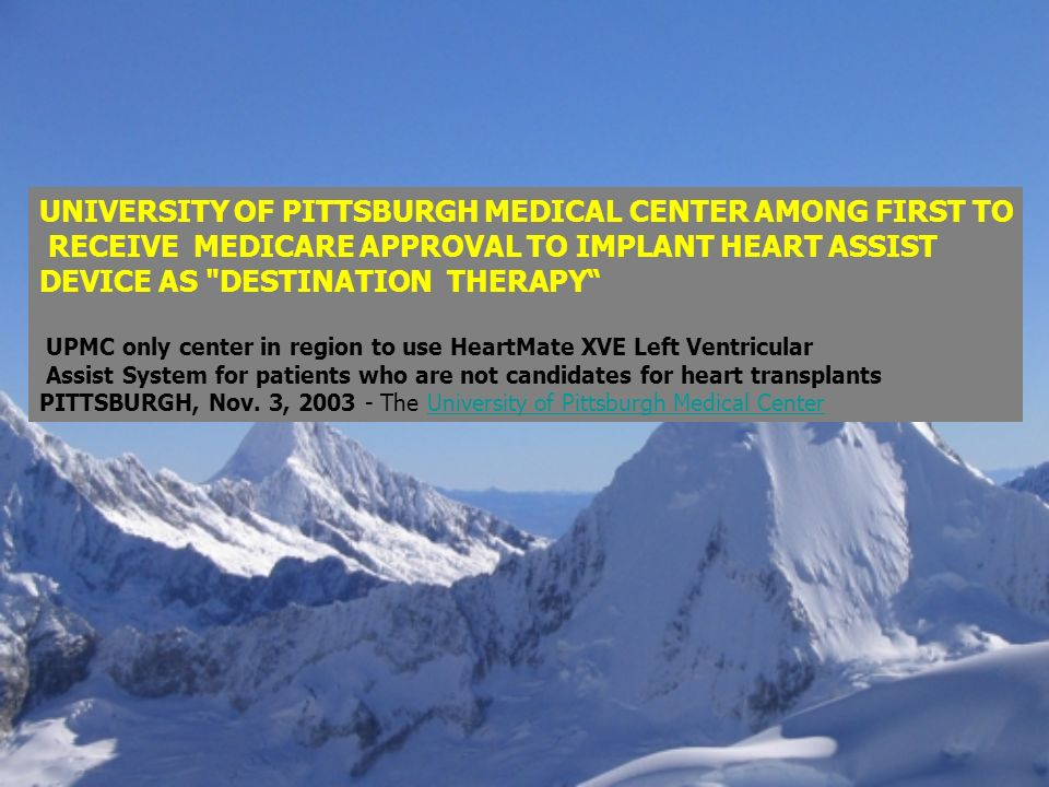 UNIVERSITY OF PITTSBURGH MEDICAL CENTER AMONG FIRST TO