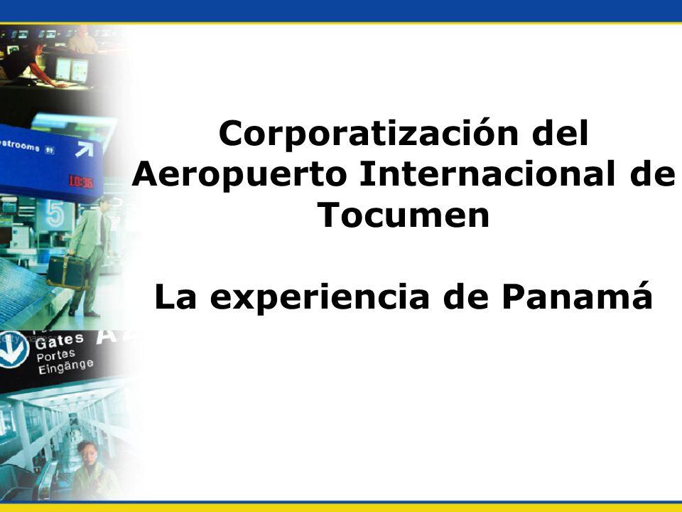 Corporatización del Aeropuerto Internacional de Tocumen La experiencia de Panamá