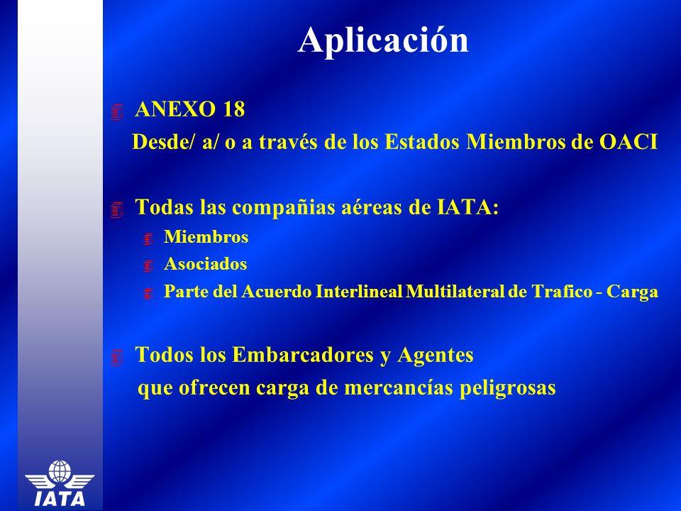 Aplicación ANEXO 18. Desde/ a/ o a través de los Estados Miembros de OACI. Todas las compañias aéreas de IATA: