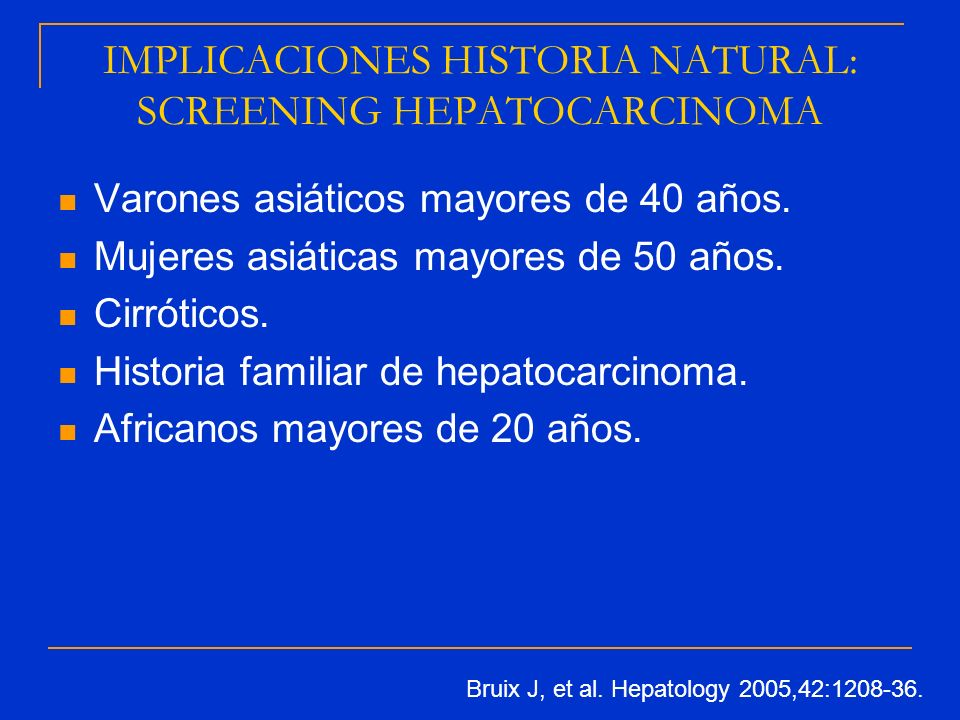 IMPLICACIONES HISTORIA NATURAL: SCREENING HEPATOCARCINOMA