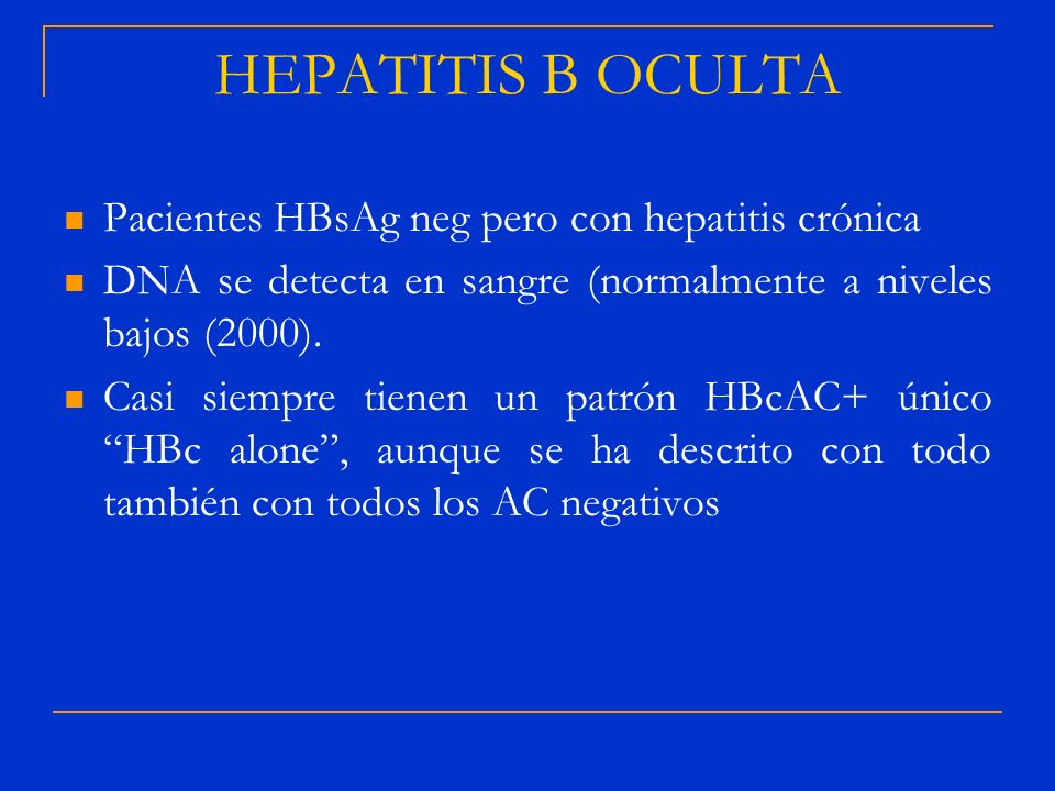 HEPATITIS B OCULTA Pacientes HBsAg neg pero con hepatitis crónica