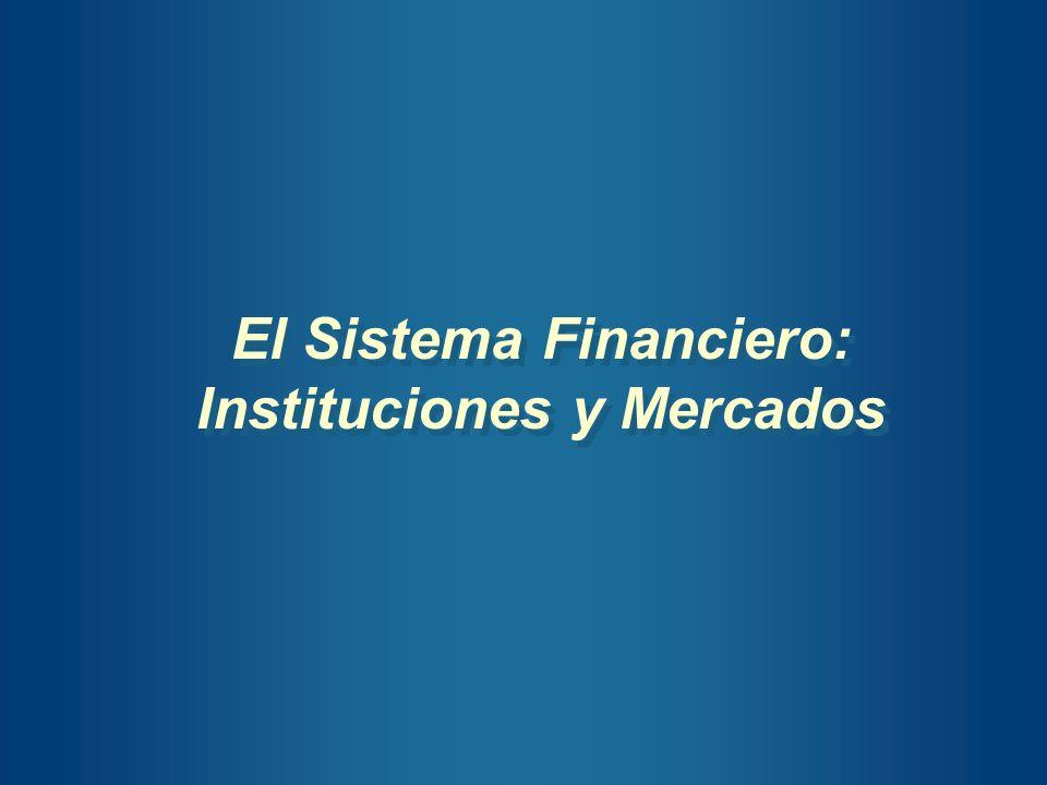 El Sistema Financiero: Instituciones y Mercados