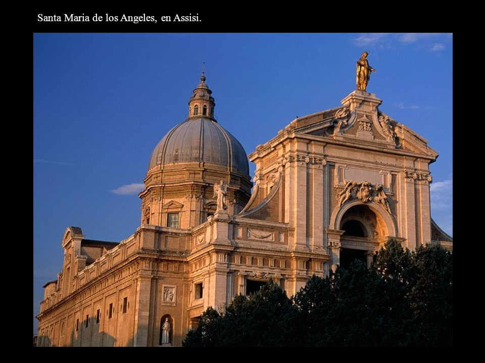 Santa Maria de los Angeles, en Assisi.