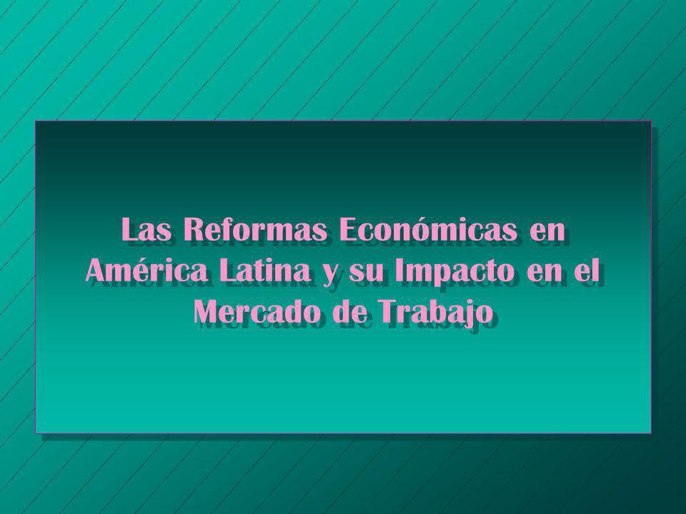 Las Reformas Económicas en América Latina y su Impacto en el Mercado de Trabajo
