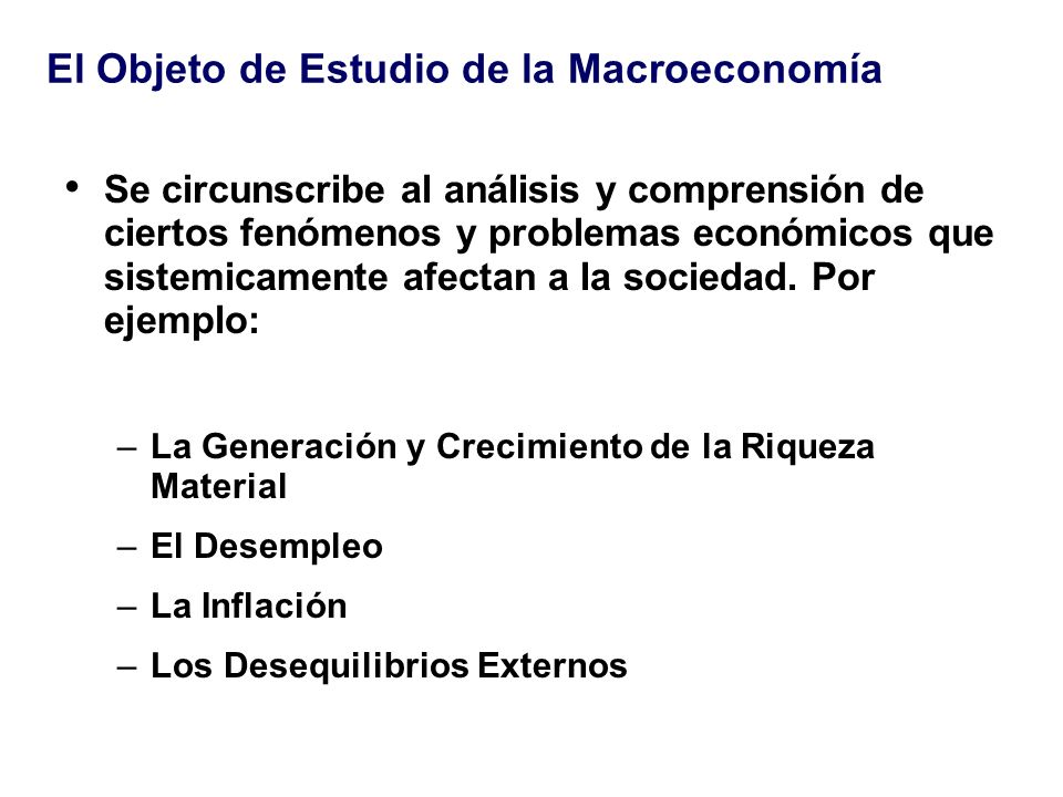 El Objeto de Estudio de la Macroeconomía