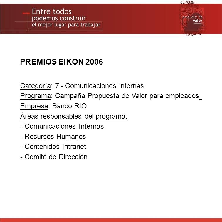 PREMIOS EIKON 2006 Categoría: 7 - Comunicaciones internas